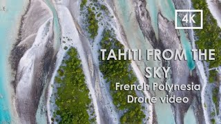 Tahiti from the sky (4K UHD) – Drone Video – Paradise Islands from above